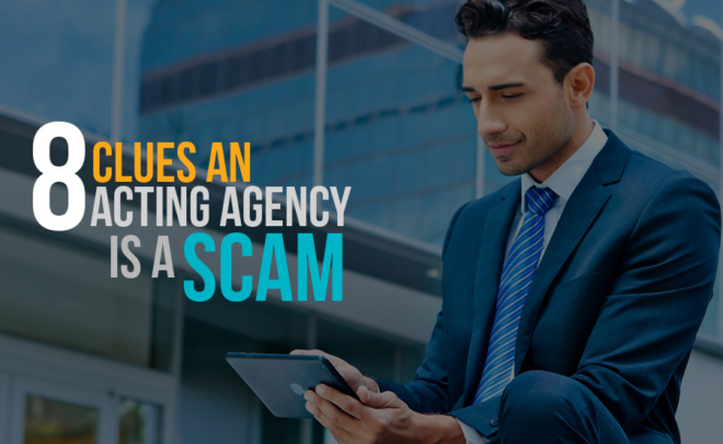 8 Clues An Acting Agency Is A Scam