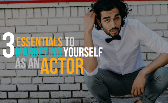 3 Essential Marketing Tools for Actors