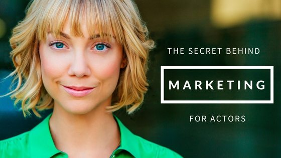 The Secret Behind Marketing for Actors