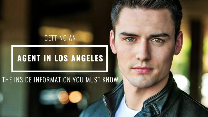 Actors' Guide to Getting an Agent in Los Angeles