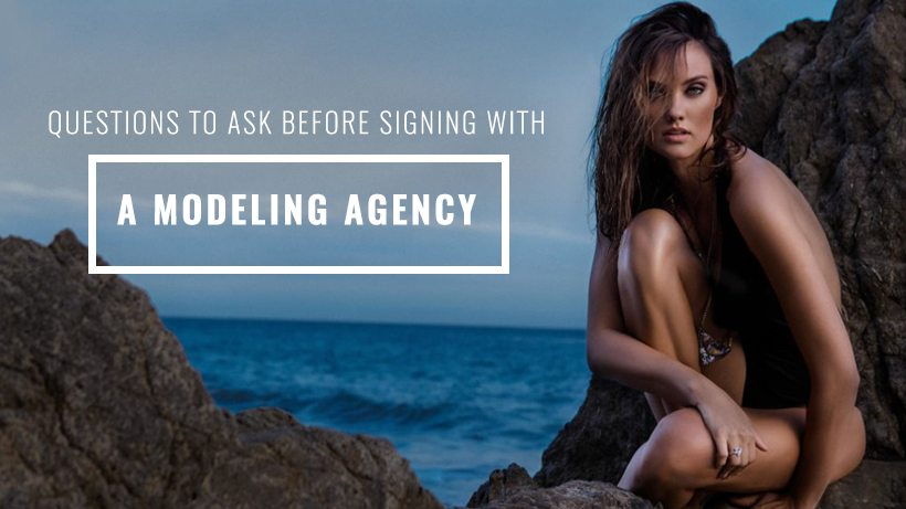 Questions to Ask Before Signing With a Modeling Agency